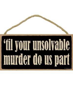 til your unsolvable murder do us part