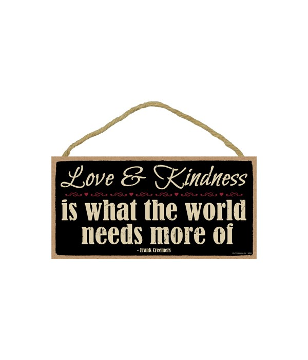 Love & Kindness is what the world needs