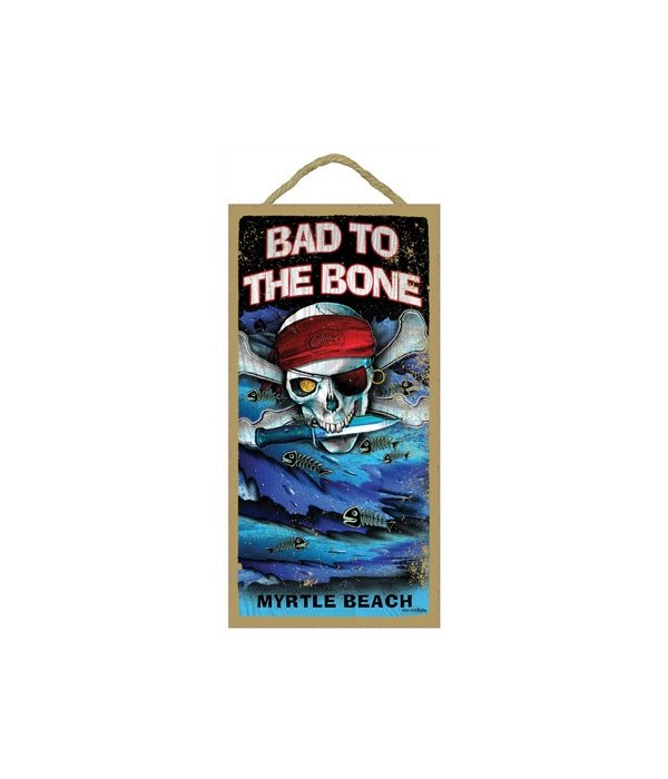 Bad to the Bone - with skull pirate 5x10