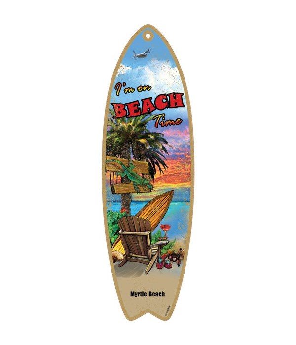 I'm on Beach Time  Surfboard