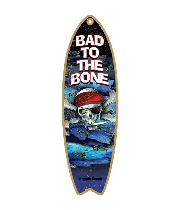 Bad to the Bone - with skull pirate Surf