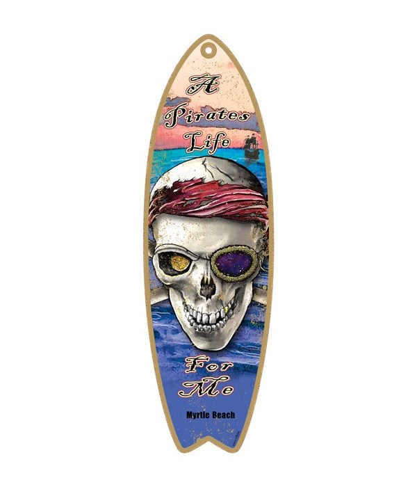 A pirates life for me Surfboard