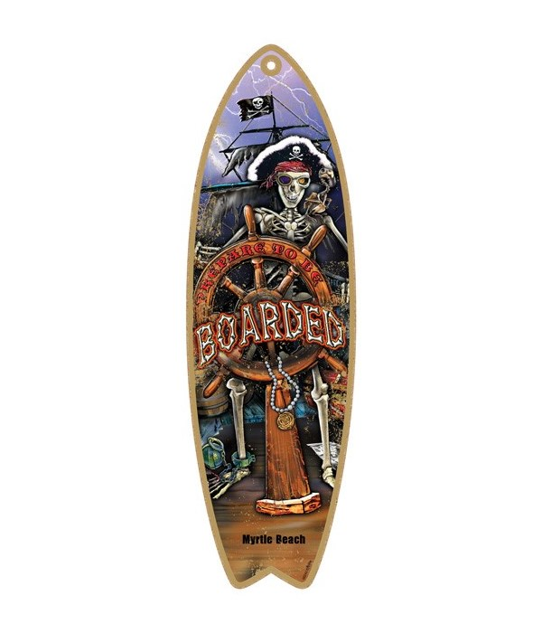 Prepare to be boarded Surfboard