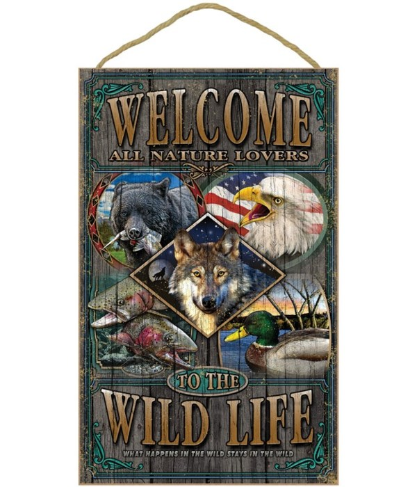 Wild Life welcome 10x16 sign