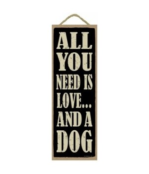 All you need love-dog 5x15 plaque