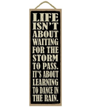 Life isn't about waiting... 5x15 plaque