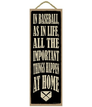 In baseball, as in life, all the important things happen at home