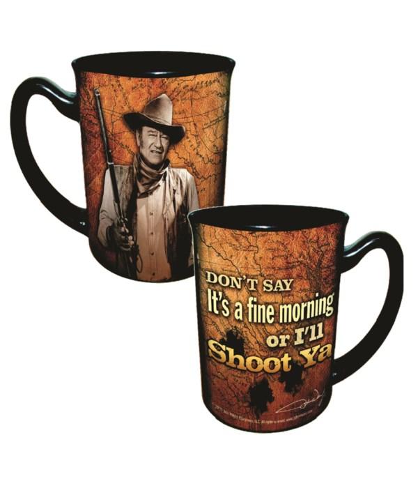 JOHN WAYNE MUG - I'LL SHOOT YA #6