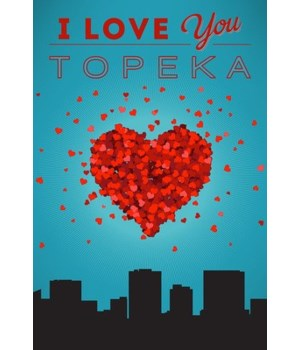 I Love You Topeka, Kansas