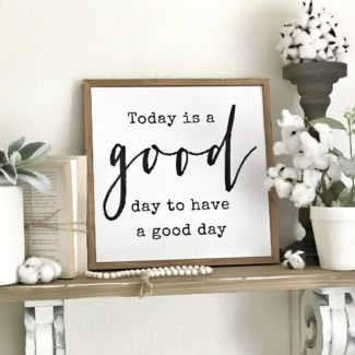 Today is a Go Day Printed Wood Sign