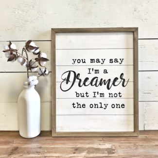 You May Say I'M A Dreamer But I'M Not The Only One