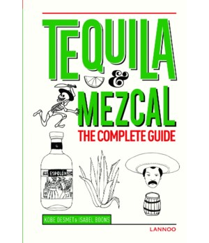 Tequila Mezcal:The Complete Guide
