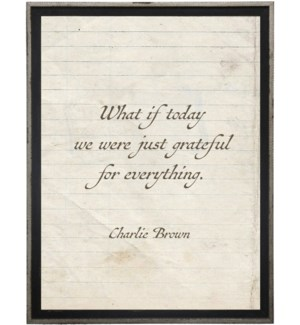 What if today we were just grateful for everything.  Charlie Brown quote on lined paper