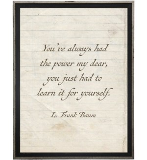You've always had the power my dear  L Frank Baum quote on lined paper