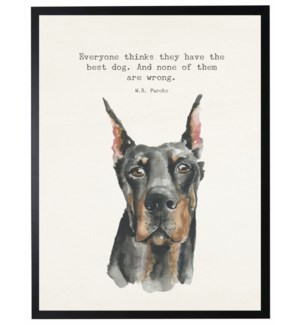 Watercolor Doberman withs Everyone thinks quote
