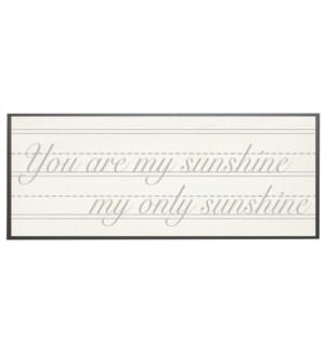 You are my sunshine in grey cursive