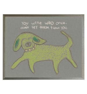 Wild once quote with green dog in pastels