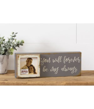 Picture Frame - Forever Be My Always 4 in. x 11 in. x 1.5 in.