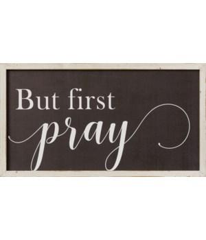 Sign - But First Pray
