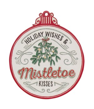 Holiday Wishes and Misletoe Kisses Ornamentn Sign