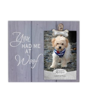 HAD ME AT WOOF FRAME W/BULLDOG CLIP W/EASEL & HANGER BOXED