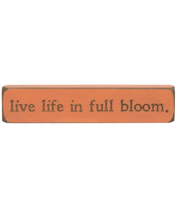 Live Life In Full Bloom Laser Cut  Block 1.75  x 8  in.