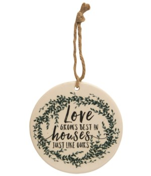 Love Grows Best Ceramic Ornament 4 x 4 x 0.2 in.