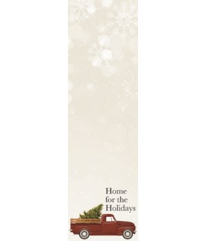 Home for the Holidays 9.5h x 2.75w in.