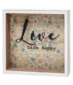 Live Life Happy Shadow Box Sign.. 7 x 7 x 1.5 in.