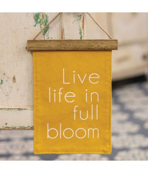 Live Life In Full Bloom Fabric Hanging .. 8.25 h x 6 w in.