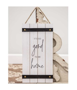It's So Good To Be Home Wood Sign w/ Leather Accent 15.5  h x 8  w x .5  dp. in.