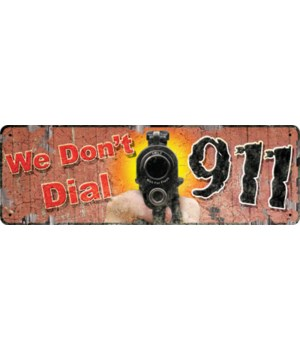 Tin Sign 10.5in x 3.5in - We Don't Dial 911