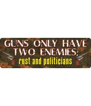 Tin Sign 10.5in x 3.5in - Guns Have 2 Enemies