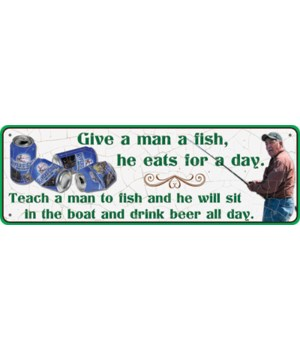Tin Sign 10.5in x 3.5in - Give A Man a Fish