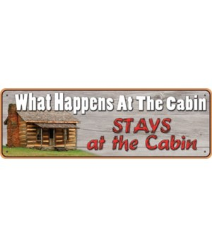 Tin Sign 10.5in x 3.5in - What Happens At Cabin