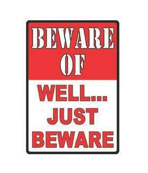 Tin Sign 12in x 17in - Beware-Well