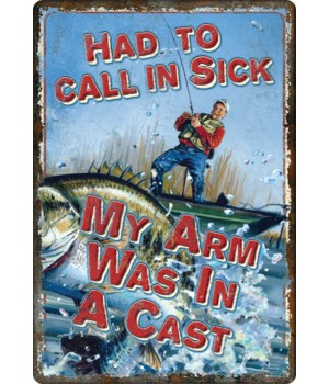 Tin Sign 12in x 17in - My Arms in a Cast