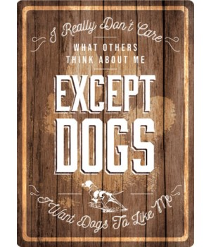 Tin Sign 12in x 17in - Except Dogs