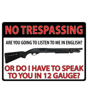 Tin Sign 12in x 17in - No Trespass 12 Guage