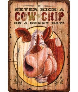 Tin Sign 12in x 17in - Never Kick A Cowchip
