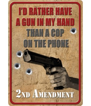 Tin Sign 12in x 17in - Rather Have a Gun