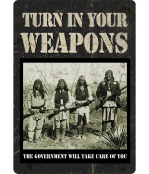 Tin Sign 12in x 17in - Turn In Your Weapons