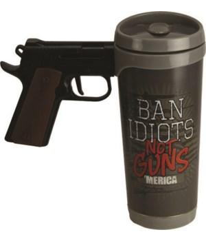 Pistol Mug - Ban Idiots16 oz