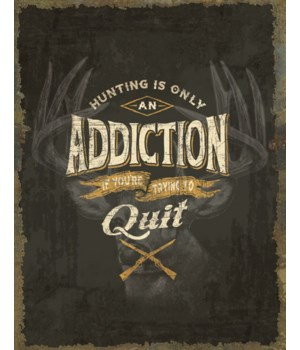 Tin Sign 12in x 17in - Hunting Addiction