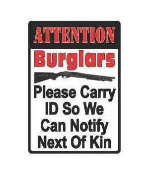 Tin Sign 12in x 17in - Attention Burglers