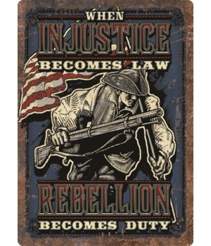 Tin Sign 12in x 17in - Injustice Becomes Law