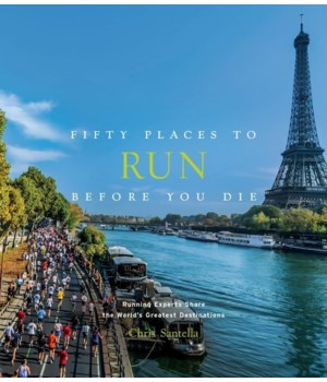 Fifty Places to Run Before You Die: Running