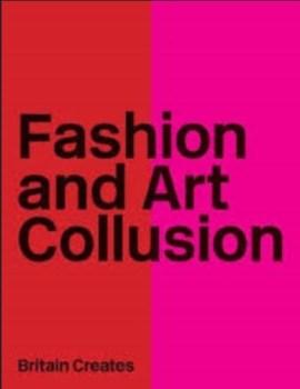 Fashion and Art Collusion - Britain Creates 2012