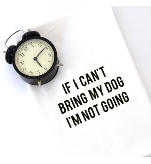 """""""""""""""IF I CAN'T BRING MY DOG, I'M NOT GOING"""""""""""""""