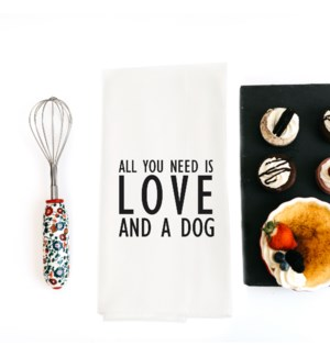 ALL YOU NEED IS LOVE & DOG